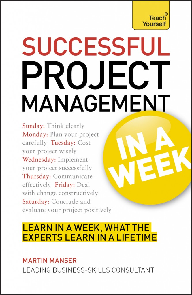 Teach yourself successful project management in a week